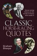 Classic Horse-Racing Quotes: Horse-racing History... by Sharpe, Graham Paperback