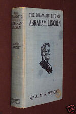 The Dramatic Life Of Abraham Lincoln, by AMR Wright, 1925, illustrated photoplay