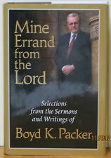 Mine Errand from the Lord : Quotations and Teachings from Boyd K. Packer by...