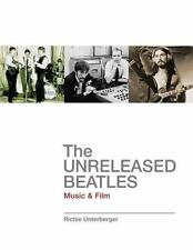 The Unreleased Beatles: Music and Film by Richie Unterberger 2006 NEW