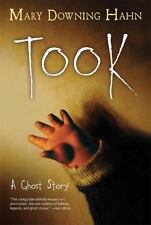 Took: A Ghost Story: By Hahn, Mary Downing