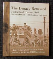 2009 THE LEGACY RENEWED Football & Foreman Field 1st Ed. SC Norfolk Old Dominion