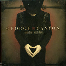 Somebody Wrote Love by George Canyon CD New 2006 Universal Time For Goodbye
