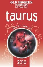 Very Good, Old Moore's Horoscopes and Daily Astral Diaries 2010: Taurus (Old Moo