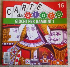 Fabbri editore serie carte da gioco n.16 GIOCHI PER BAMBINI 1