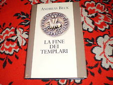 ANDEAS BECK LA FINE DEI TEMPLARI CART. SOVR. 1994