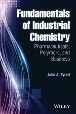 Fundamentals of Industrial Chemistry : Pharmaceuticals, Polymers, and...