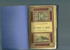 De Paris au Tibet F. Garnier Explorateur colonie colonial Asie Orient 1887