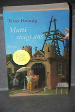 Tessa Henning Mutti steigt aus ROMAN List Verlag Taschenbuch Originalausgabe