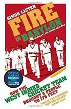 Fire in Babylon: How the West Indies Cricket Team Brought a People to its Feet by Simon Lister (Paperback, 2016)