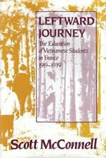 Leftward Journey: The Education of Vietnamese Students in France 1919-1939, , Mc