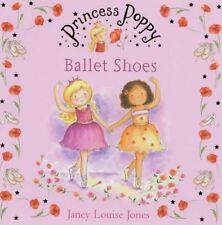 Princess Poppy: Ballet Shoes (Princess Poppy Picture Books),Janey Louise Jones