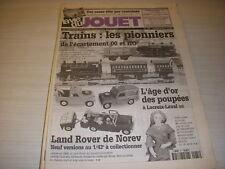 LVJ La VIE du JOUET 47 09.1999 TRAINS 00-HO 1921-50 NOREV LAND ROVER CASSE-TETE