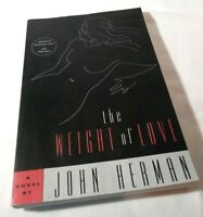 John HERMAN / The Weight of Love 1st Edition 1995 ADVANCE READING COPY* LIKE NEW