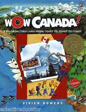 Wow Canada Exploring This Land from Coast to Coast to Coast History Geography