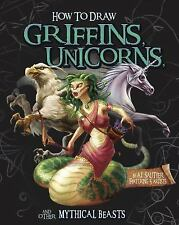 Drawing Fantasy Creatures: How to Draw Griffins, Unicorns, and Other Mythical...
