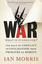 War: What is it good for?: The role of conflict in civilisation, from...
