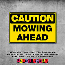 Caution Mowing Ahead Sign Large 450mm 7yr water/fade proof safety OH&S