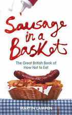 Sausage in a Basket: The Great British Book of How Not to Eat, Lampen, Martin, N