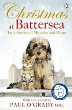 Christmas at Battersea: True Stories of Miracles and Hope (Battersea Dogs & Ca,