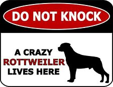 Do Not Knock A Crazy Rottweiler Lives Here (Silhouette) Laminated Dog Sign