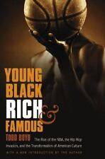Young, Black, Rich, and Famous: The Rise of the NBA, the Hip Hop Invasion, an...