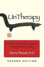 UnTherapy : A Positive Psychology for Enlightened Living by Sunny Massad...