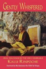 Gently Whispered: Oral Teachings by the Very Venerable Kalu Rinpoche-ExLibrary