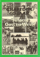 TUSSEN OOST EN WEST (SPORTVERENIGING GRAFTDIJK 60 JAAR)