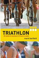 Triathlon: Twenty Weeks to Success in Five Hours a Week,Mark Barfield,British T