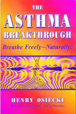 NEW The Asthma Breakthrough: Breathe Freely-Naturally! by Henry Osiecki