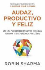 AUDAZ, PRODUCTIVO Y FELIZ/ THE MASTERY MANUAL - SHARMA, ROBIN/ BEUTNAGEL, JOFRE