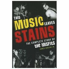 This Music Leaves Stains: The Complete Story of the Misfits (Paperback or Softba
