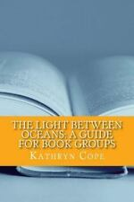 The Reading Room Book Group Guides: The Light Between Oceans: a Guide for...