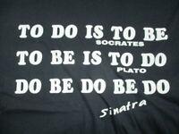 "Vintage Sayings ""Do Be Do Be Do"" FRANK SINATRA - SOCRATES - PLATO (XL) T-Shirt"