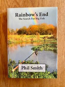 Rainbow's End Carp Pike Barbel Fishing Book SIGNED by Phil Smith BRAND NEW
