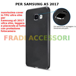 Cover case custodia per samsung A5 2017 in silicone tpu nera ultra slim morbida