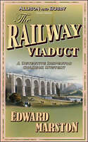 The Railway Viaduct by Marston, Edward (Paperback book, 2007)