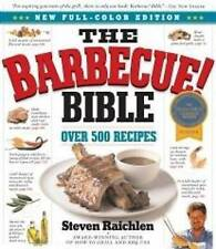 The Barbecue! Bible: Over 500 Recipes by Steven Raichlen (Paperback, 2008)