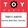 76811-44010 Toyota Garnish, back door, outside 7681144010, New Genuine OEM Part
