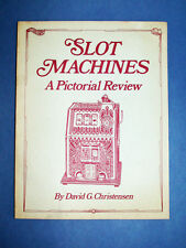 Book: SLOT MACHINES, A PICTORIAL REVIEW by Dave Christensen