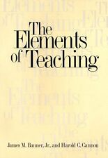 The Elements of Teaching by James M. Banner Jr., Professor Harold C. Cannon