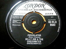 "BILLY JOE & THE CHECKMATES - PERCOLATOR  7"" VINYL"