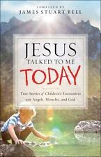 JESUS TALKED TO ME TODAY - BELL, JAMES STUART (COM) - NEW BOOK