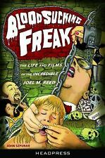 Blood Sucking Freak!: The Life and Films of the Incredible Joel M. Reed, , Szpun
