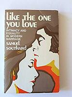 Like the One You Love : Intimacy and Equality in Modern Marriage Paperback