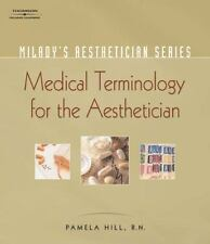 Milady's Aesthetician Series: Medical Terminology:  A Handbook for the Skin C...
