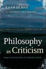 Philosophy as Criticism: Essays on Dennett, Searle, Foot, Davidson, Nozick by D