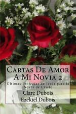 Cartas de Amor a Mi Novia 2 by Clare Dubois and Ezekiel Dubois (2016, Paperback)