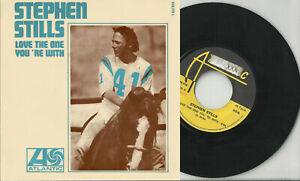 STEPHEN STILLS pic sleeve 45 LOVE THE ONE YOU'RE WITH To A Flame France